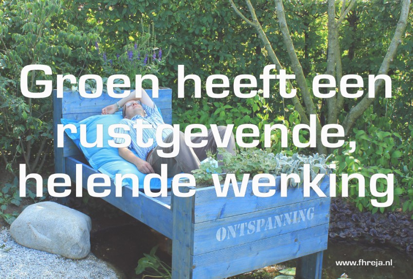 Blog - week 8 - 2014 - Groen heeft een rustgevende, helende werking - Fhreja - Ontwerpbureau Groene Leefomgeving